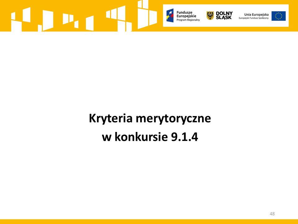 Kryteria merytoryczne w konkursie 9.1.4 48