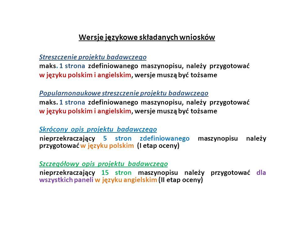 Wersje językowe składanych wniosków Streszczenie projektu badawczego maks. 1 strona zdefiniowanego maszynopisu, należy przygotować w języku polskim i