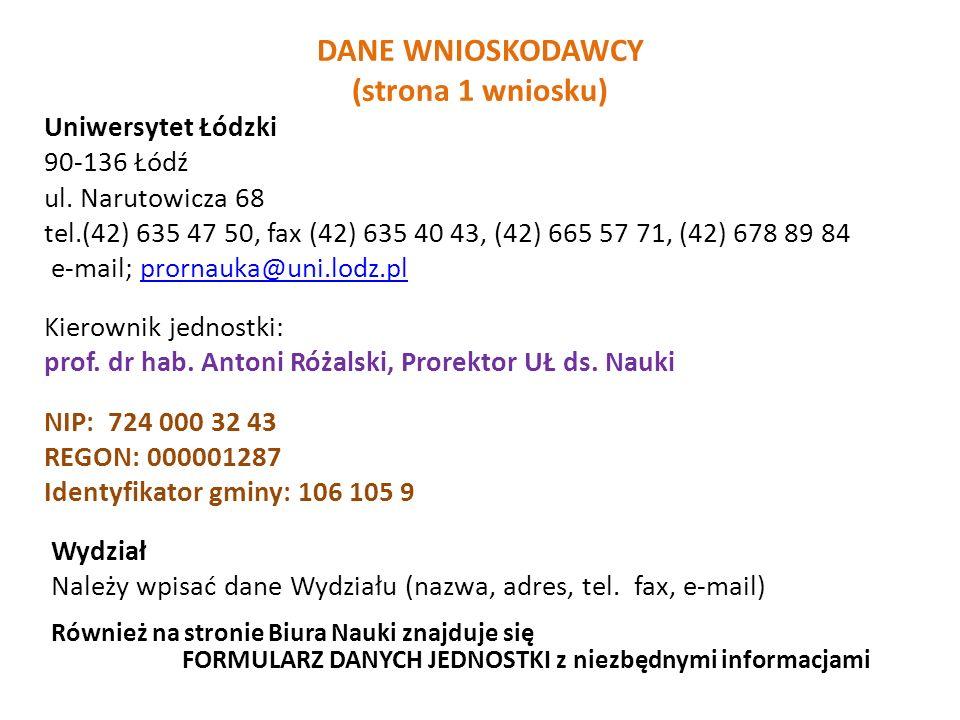 DANE WNIOSKODAWCY (strona 1 wniosku) Uniwersytet Łódzki 90-136 Łódź ul. Narutowicza 68 tel.(42) 635 47 50, fax (42) 635 40 43, (42) 665 57 71, (42) 67