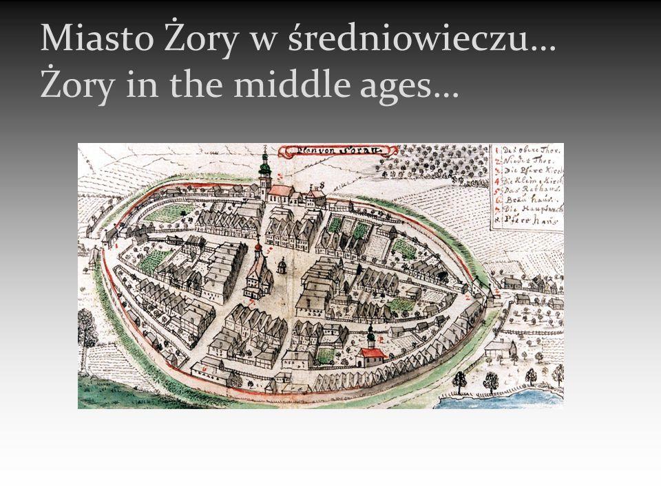 Miasto Żory w średniowieczu… Żory in the middle ages…
