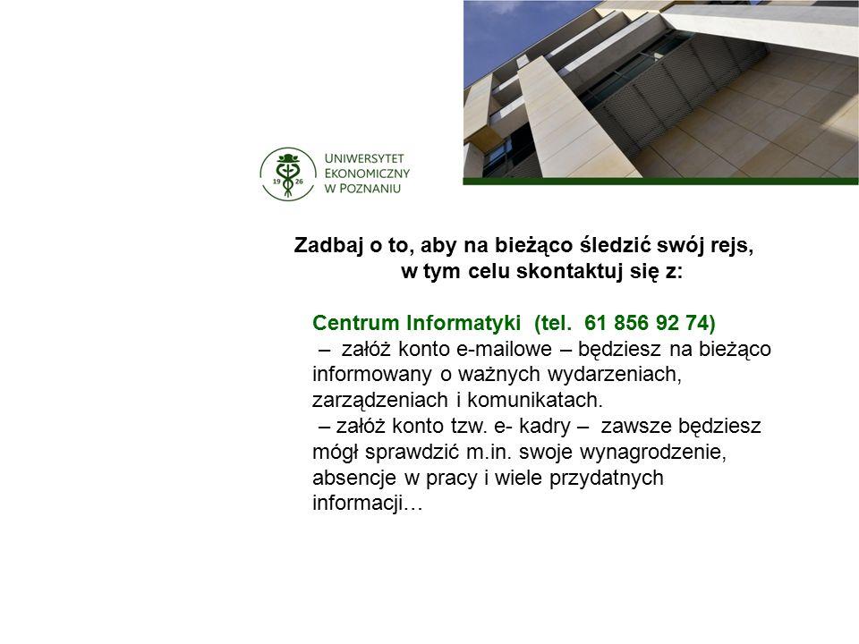 Zadbaj o to, aby na bieżąco śledzić swój rejs, w tym celu skontaktuj się z: Centrum Informatyki (tel.
