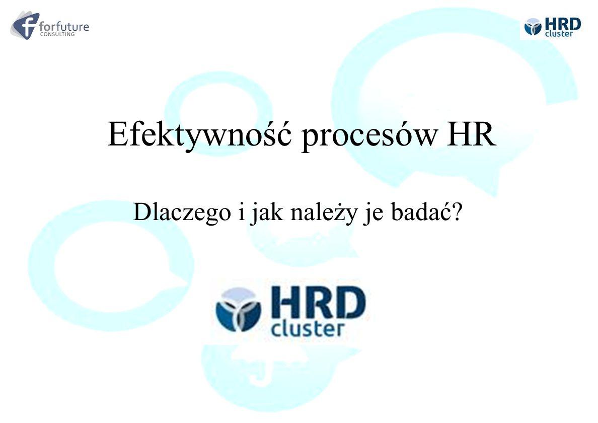 Efektywność procesów HR Dlaczego i jak należy je badać?