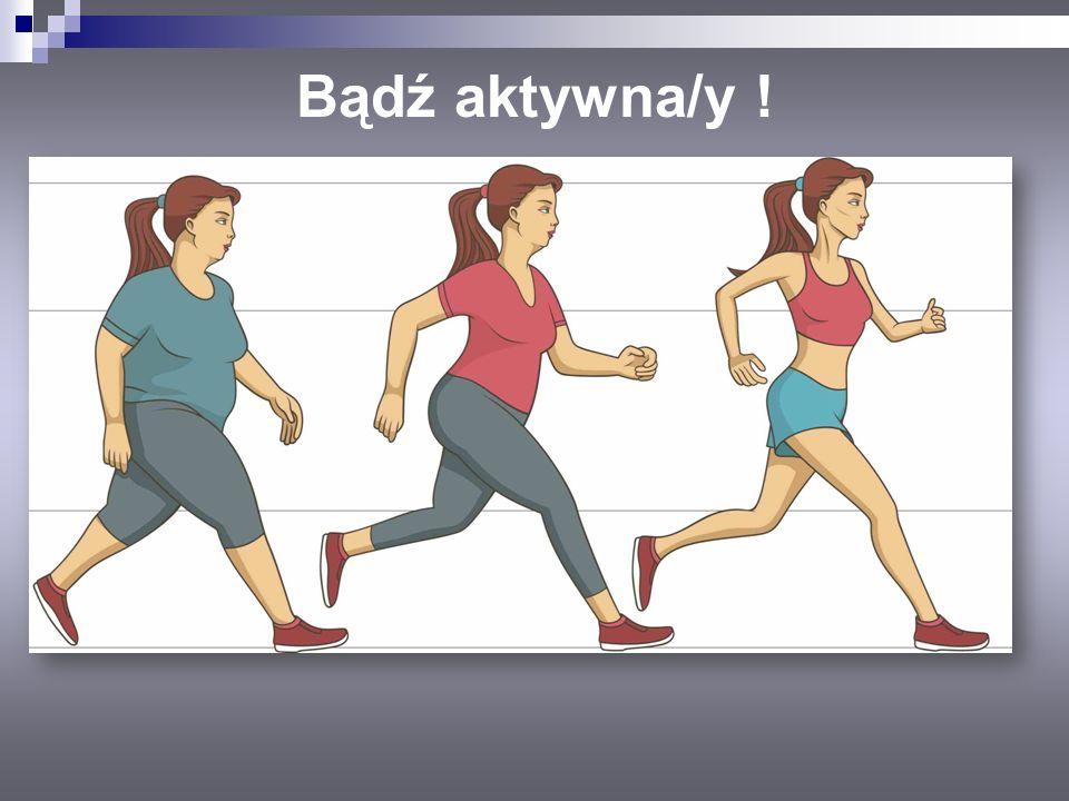 Bądź aktywna/y !