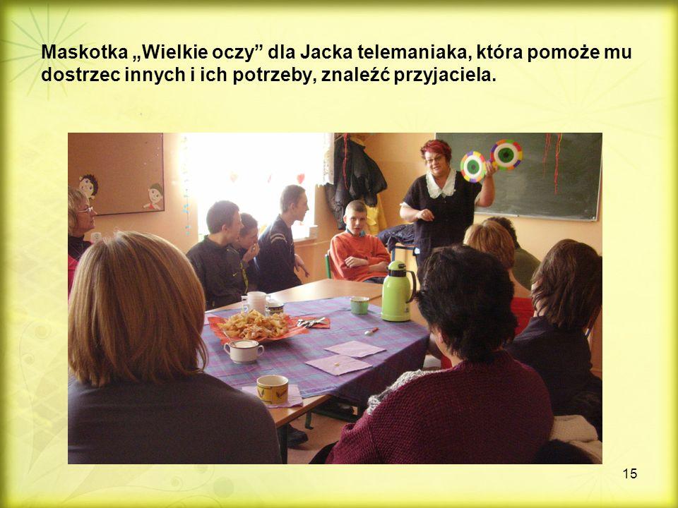 """15 Maskotka """"Wielkie oczy dla Jacka telemaniaka, która pomoże mu dostrzec innych i ich potrzeby, znaleźć przyjaciela."""