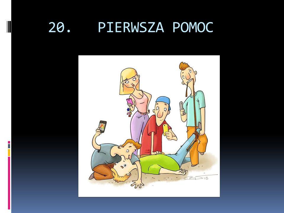 20. PIERWSZA POMOC