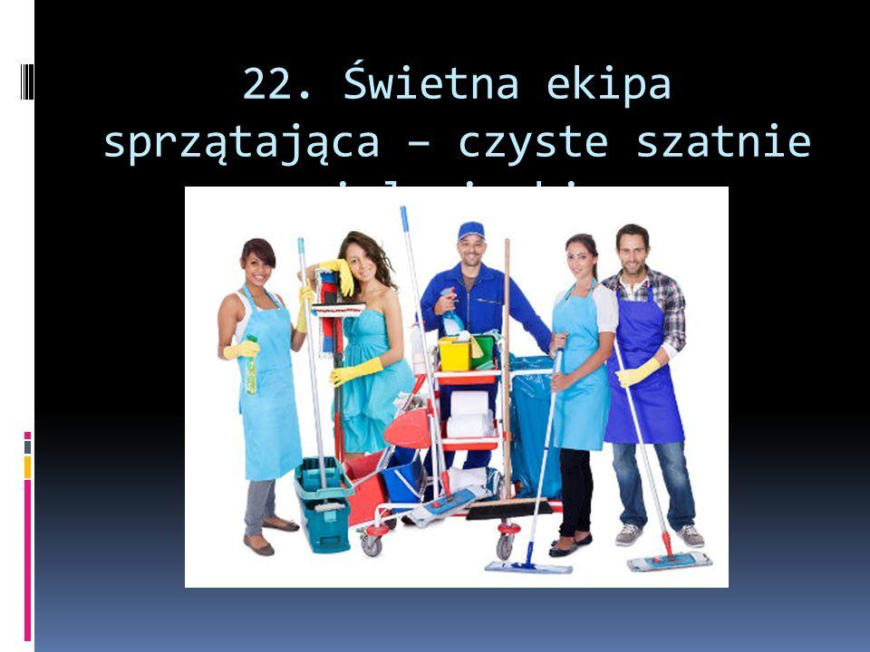 22. Świetna ekipa sprzątająca – czyste szatnie i łazienki