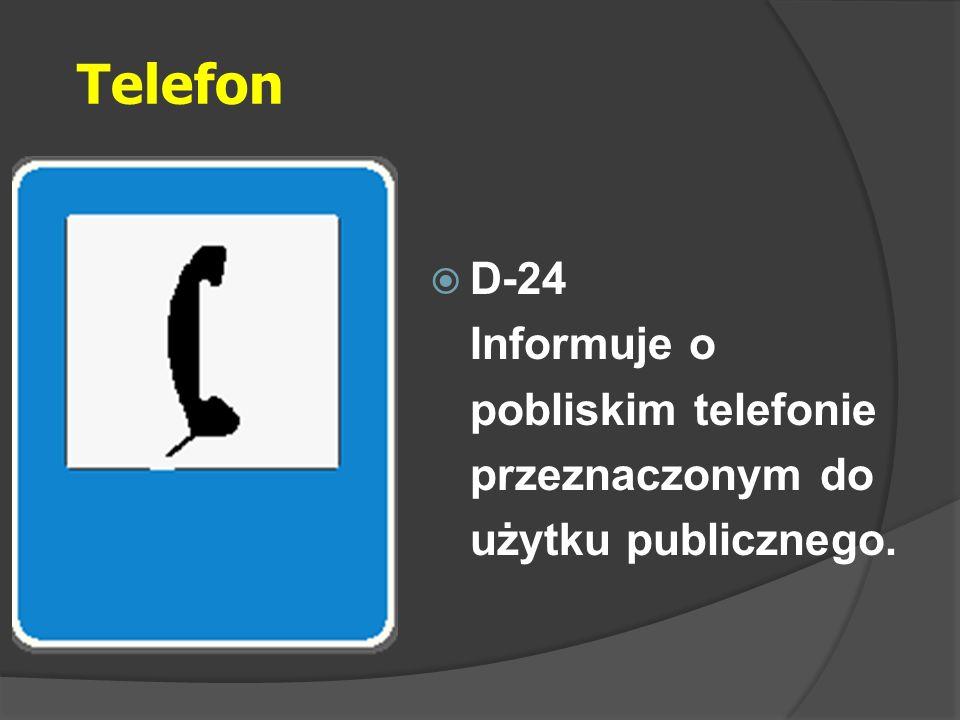 Telefon  D-24 Informuje o pobliskim telefonie przeznaczonym do użytku publicznego.