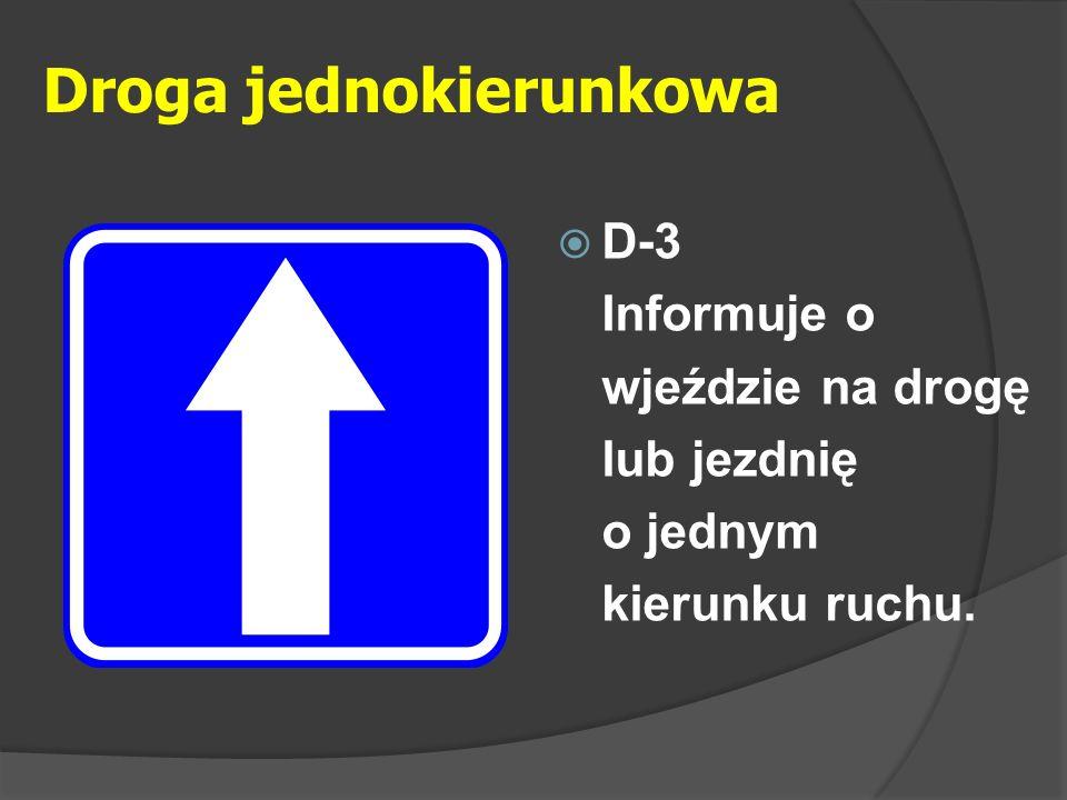 Koniec strefy zamieszkania  D-41 Znak ten informuje o wyjeździe ze strefy zamieszkania.