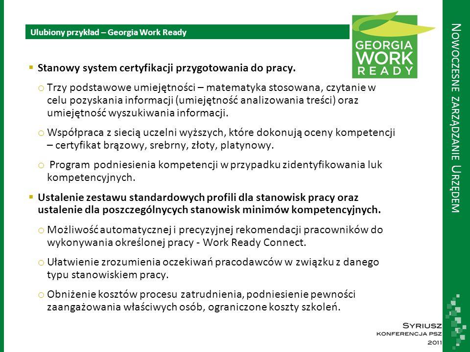  Stanowy system certyfikacji przygotowania do pracy. o Trzy podstawowe umiejętności – matematyka stosowana, czytanie w celu pozyskania informacji (um