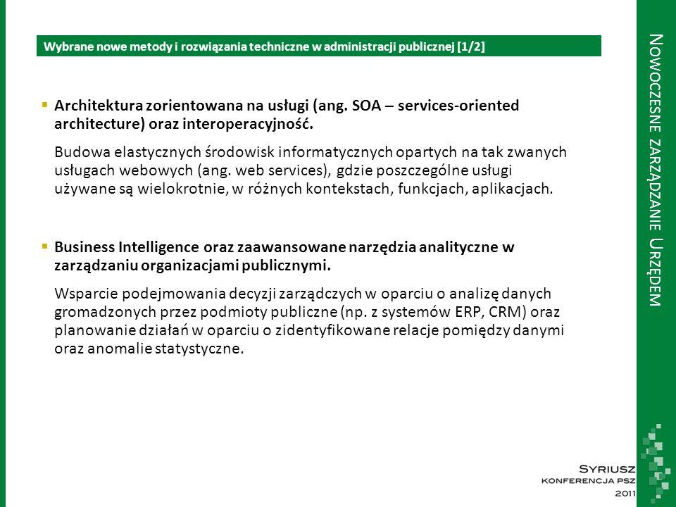 Architektura zorientowana na usługi (ang. SOA – services-oriented architecture) oraz interoperacyjność. Budowa elastycznych środowisk informatycznyc