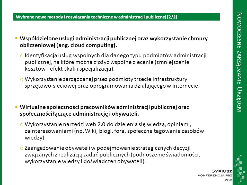 Wyniki ankiety przeprowadzonej wśród przedstawicieli administracji PSZ i ZS [1/4] N OWOCZESNE ZARZĄDZANIE U RZĘDEM