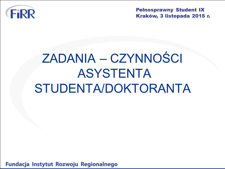 Pełnosprawny Student IX Kraków, 3 listopada 2015 r. ZADANIA – CZYNNOŚCI ASYSTENTA STUDENTA/DOKTORANTA