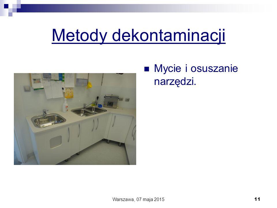 Metody dekontaminacji Mycie i osuszanie narzędzi. Warszawa, 07 maja 2015 11