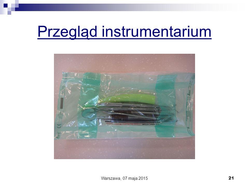 Przegląd instrumentarium Warszawa, 07 maja 2015 21
