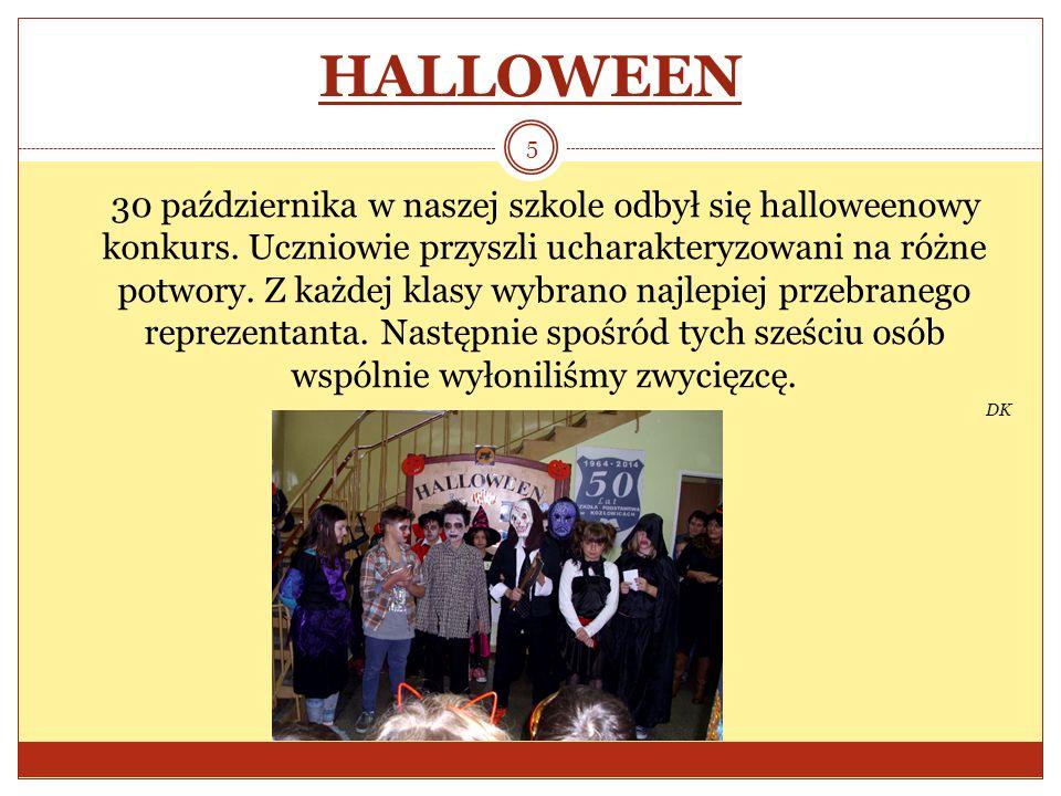 HALLOWEEN 30 października w naszej szkole odbył się halloweenowy konkurs. Uczniowie przyszli ucharakteryzowani na różne potwory. Z każdej klasy wybran