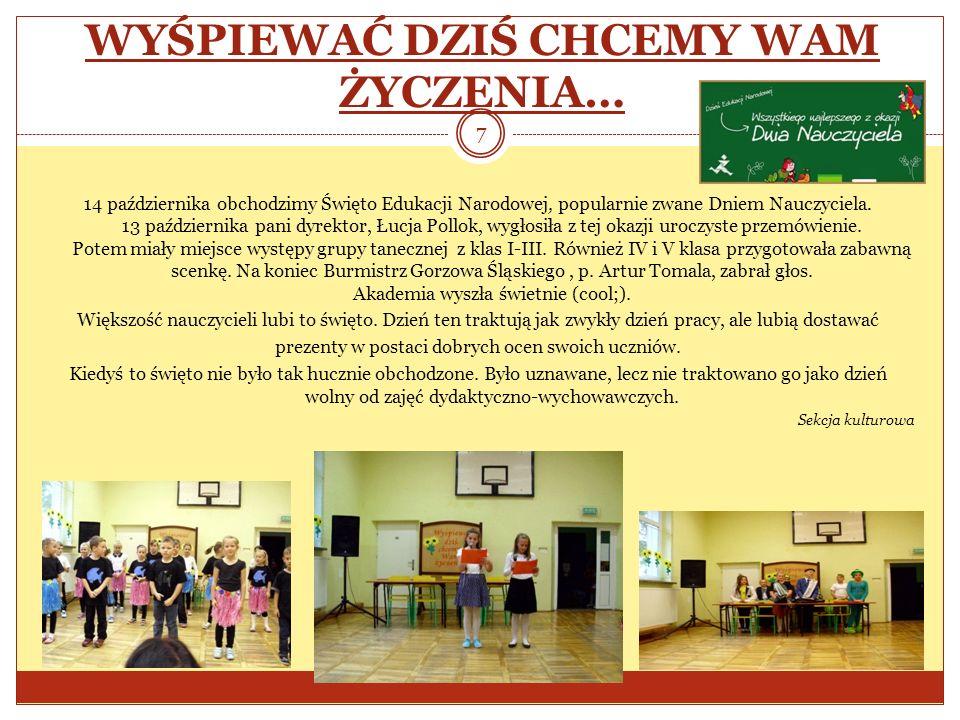 14 października obchodzimy Święto Edukacji Narodowej, popularnie zwane Dniem Nauczyciela. 13 października pani dyrektor, Łucja Pollok, wygłosiła z tej