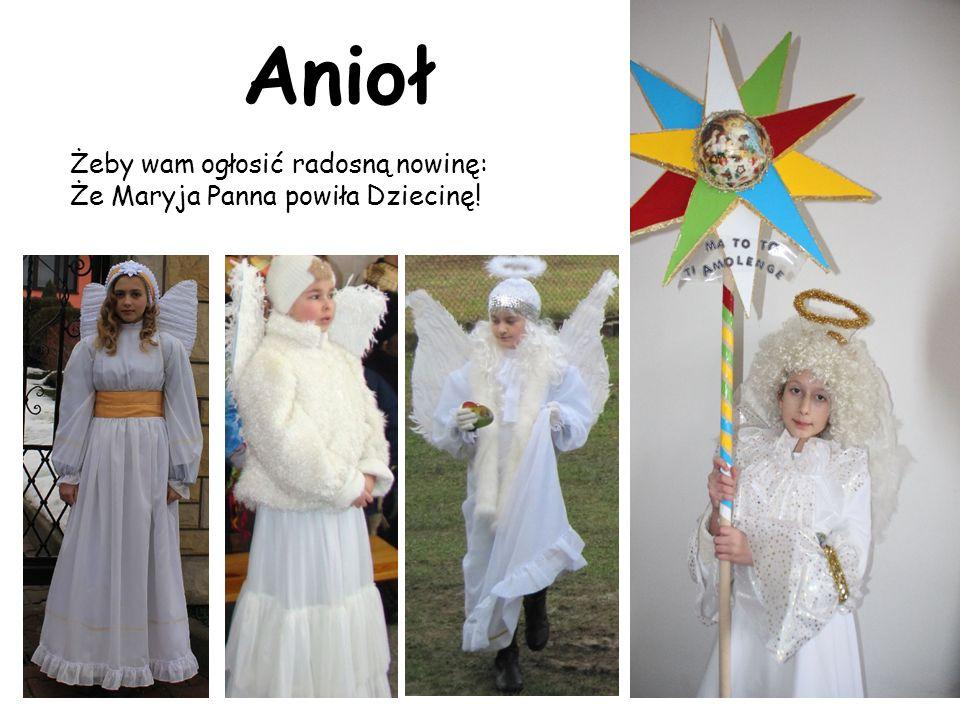 Żeby wam ogłosić radosną nowinę: Że Maryja Panna powiła Dziecinę! Anioł