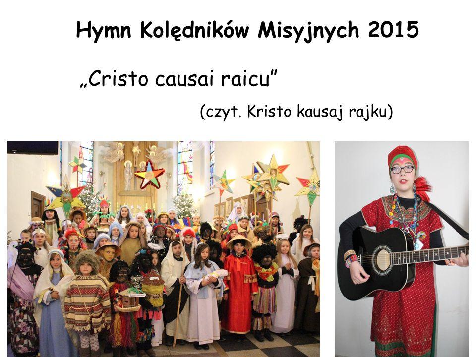 """""""Cristo causai raicu"""" (czyt. Kristo kausaj rajku) Hymn Kolędników Misyjnych 2015"""