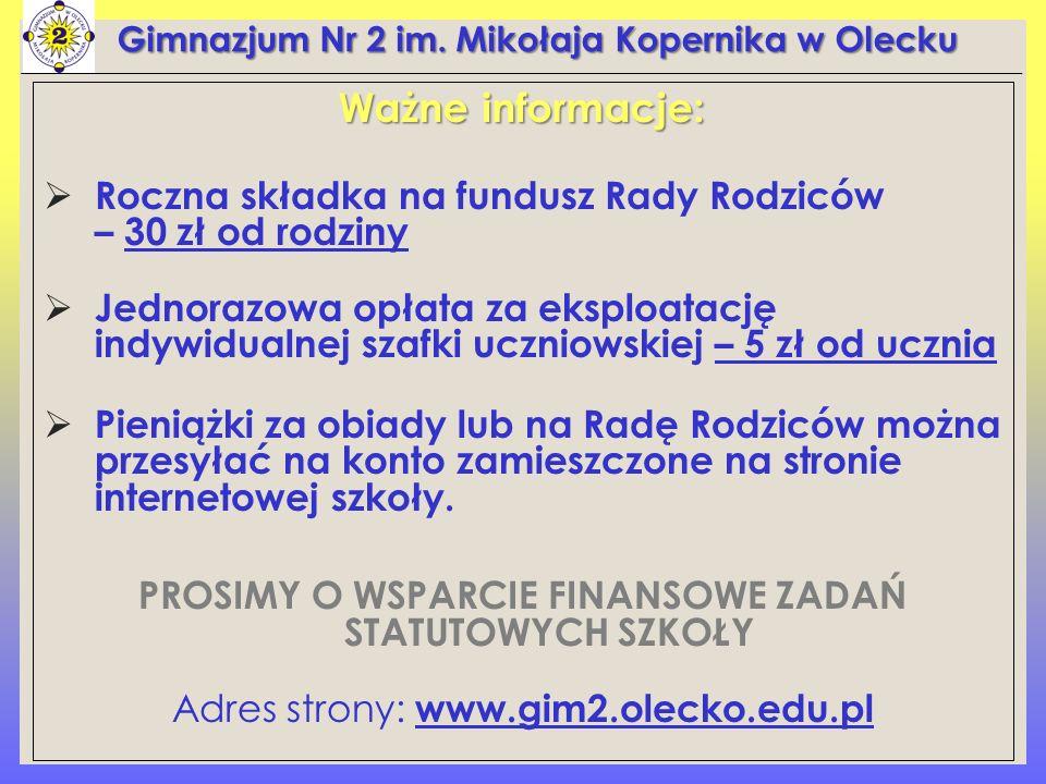 Ważne informacje:  Roczna składka na fundusz Rady Rodziców – 30 zł od rodziny  Jednorazowa opłata za eksploatację indywidualnej szafki uczniowskiej