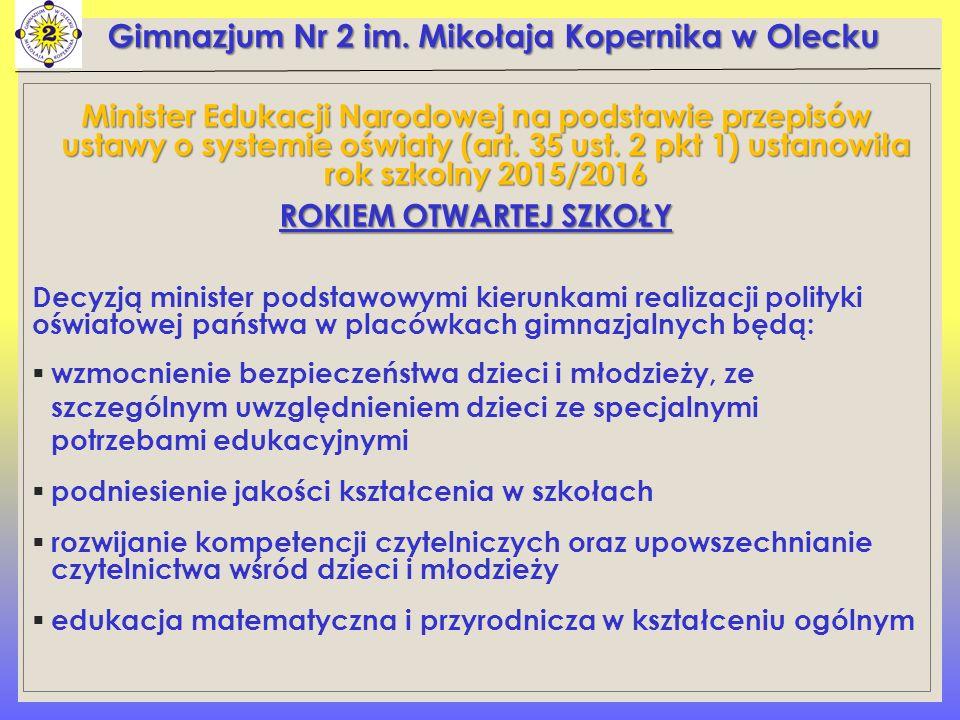 Minister Edukacji Narodowej na podstawie przepisów ustawy o systemie oświaty (art. 35 ust. 2 pkt 1) ustanowiła rok szkolny 2015/2016 ROKIEM OTWARTEJ S