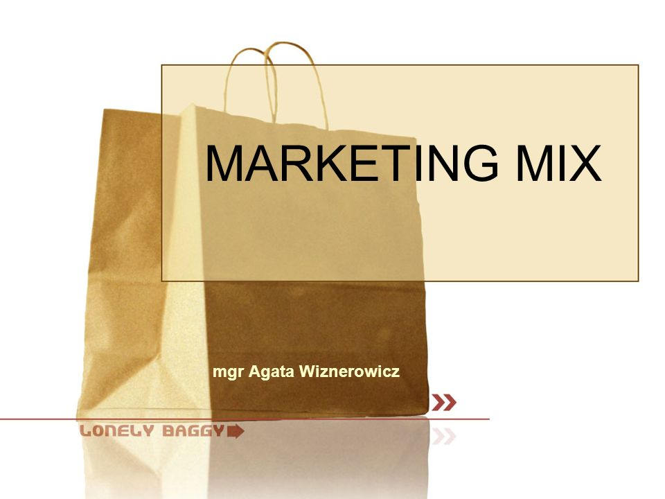mgr Agata Wiznerowicz MARKETING MIX
