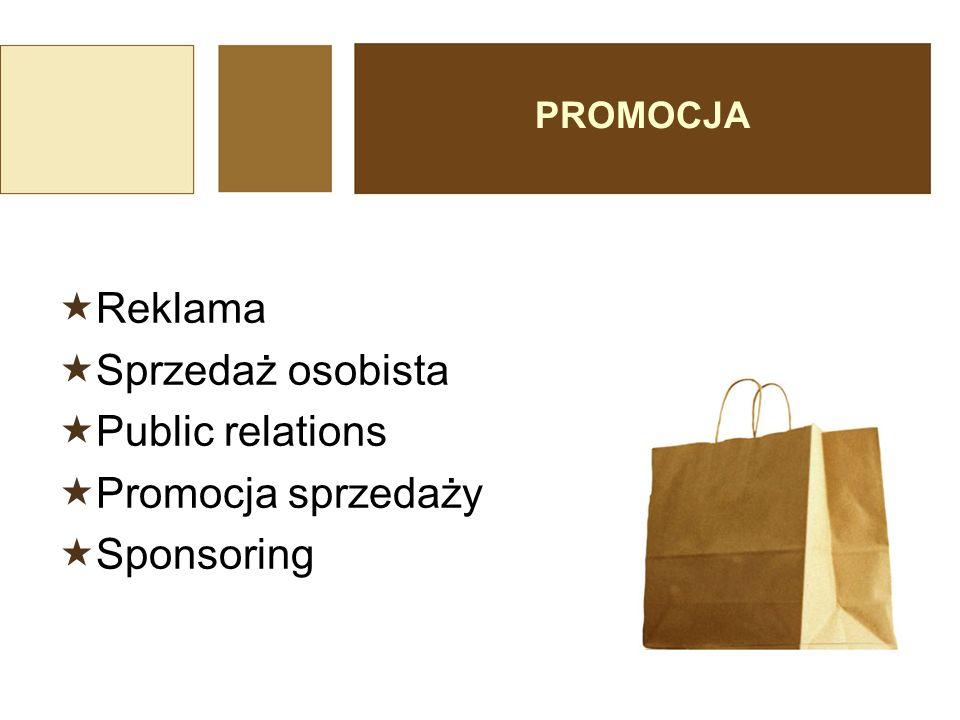 PROMOCJA  Reklama  Sprzedaż osobista  Public relations  Promocja sprzedaży  Sponsoring