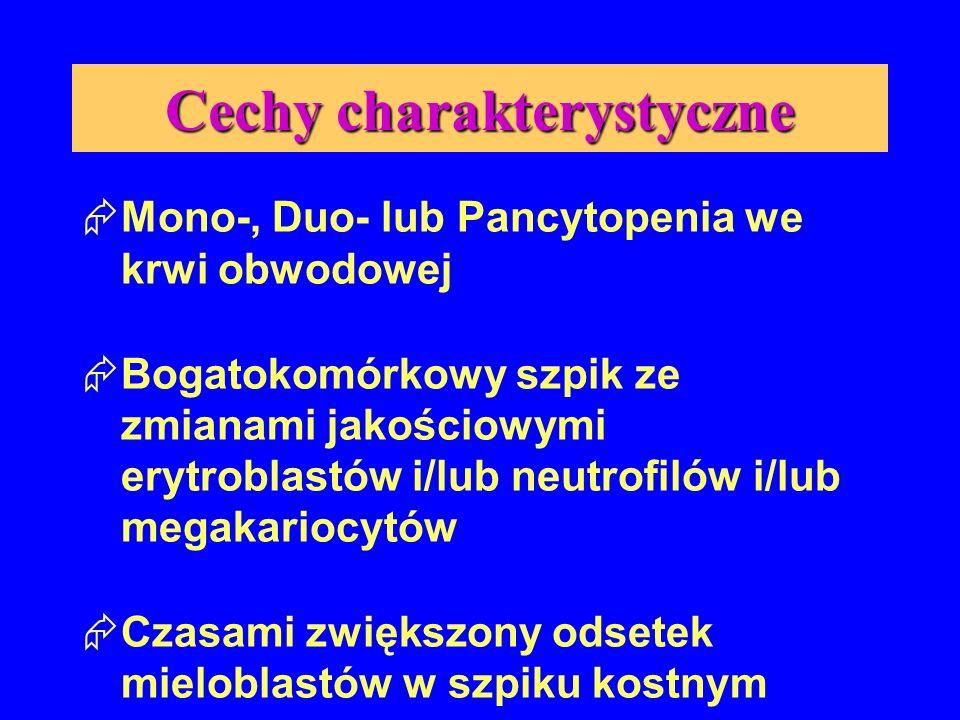 Rozpoznawanie zespołu mielodyplastycznego opiera się na kryteriach morfologicznych i analizie kariotypu, a więc należy wykonać: 1.Rozmaz krwi obwodowej 2.Mielogram (cytologiczna ocena szpiku) 3.Histopatologiczną ocenę szpiku pobranego metodą trepanobiopsji 4.Badanie cytogenetyczne (kariotyp) 5.Zawsze należy wykluczyć: niedobór B12, kw.