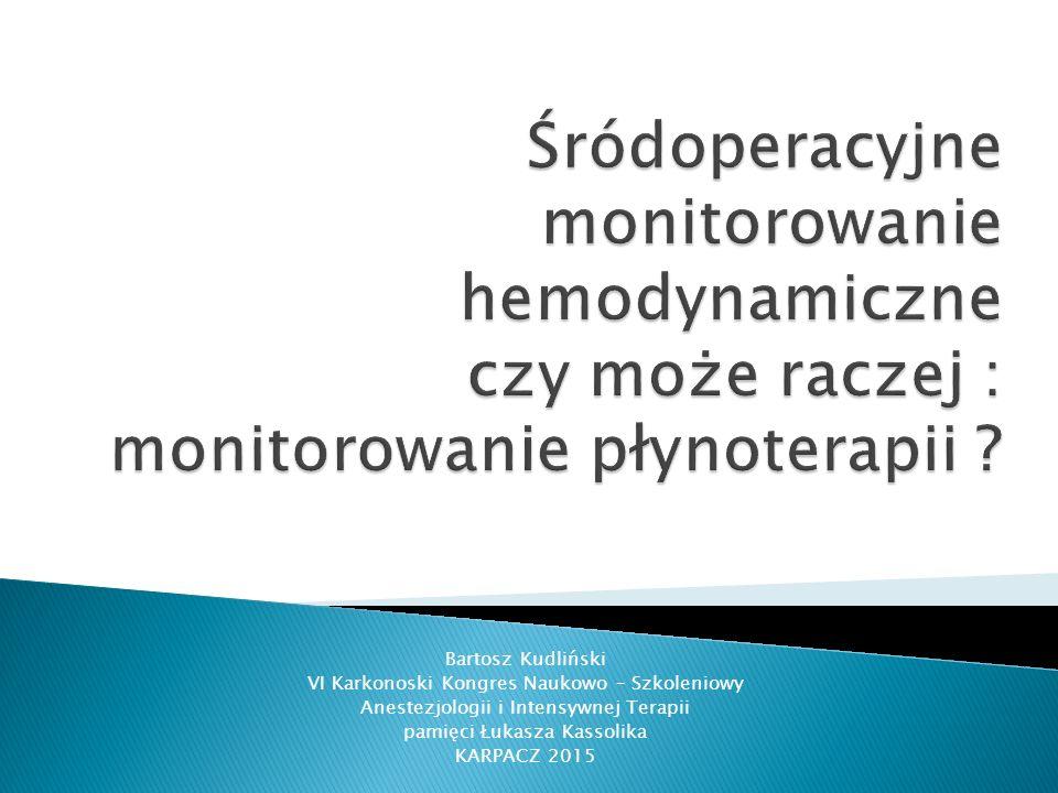 Bartosz Kudliński VI Karkonoski Kongres Naukowo – Szkoleniowy Anestezjologii i Intensywnej Terapii pamięci Łukasza Kassolika KARPACZ 2015