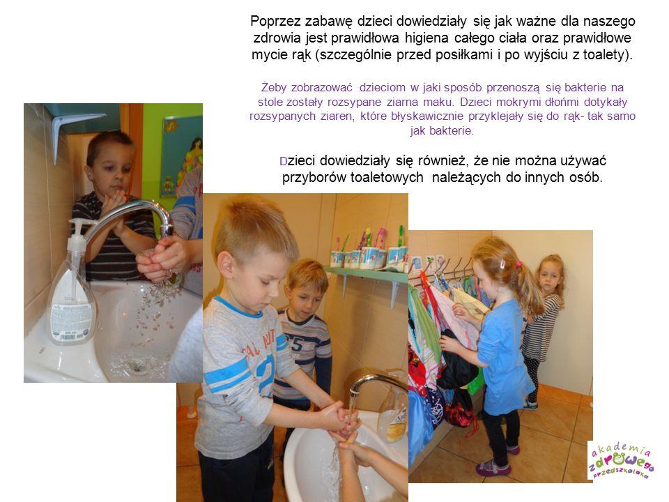 Poprzez zabawę dzieci dowiedziały się jak ważne dla naszego zdrowia jest prawidłowa higiena całego ciała oraz prawidłowe mycie rąk (szczególnie przed posiłkami i po wyjściu z toalety).