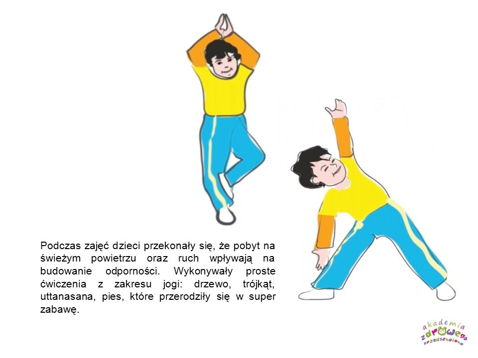 Podczas zajęć dzieci przekonały się, że pobyt na świeżym powietrzu oraz ruch wpływają na budowanie odporności. Wykonywały proste ćwiczenia z zakresu j