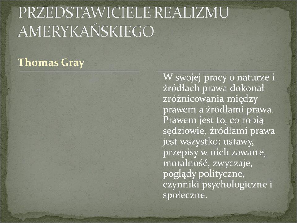 Thomas Gray W swojej pracy o naturze i źródłach prawa dokonał zróżnicowania między prawem a źródłami prawa.