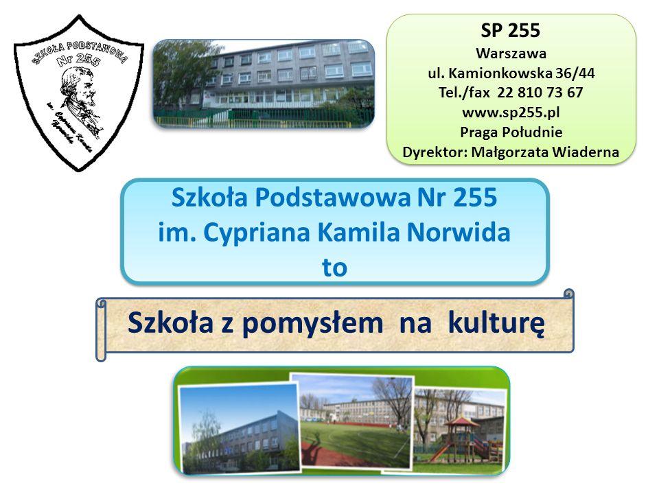 Szkoła Podstawowa Nr 255 im.Cypriana Kamila Norwida to Szkoła Podstawowa Nr 255 im.