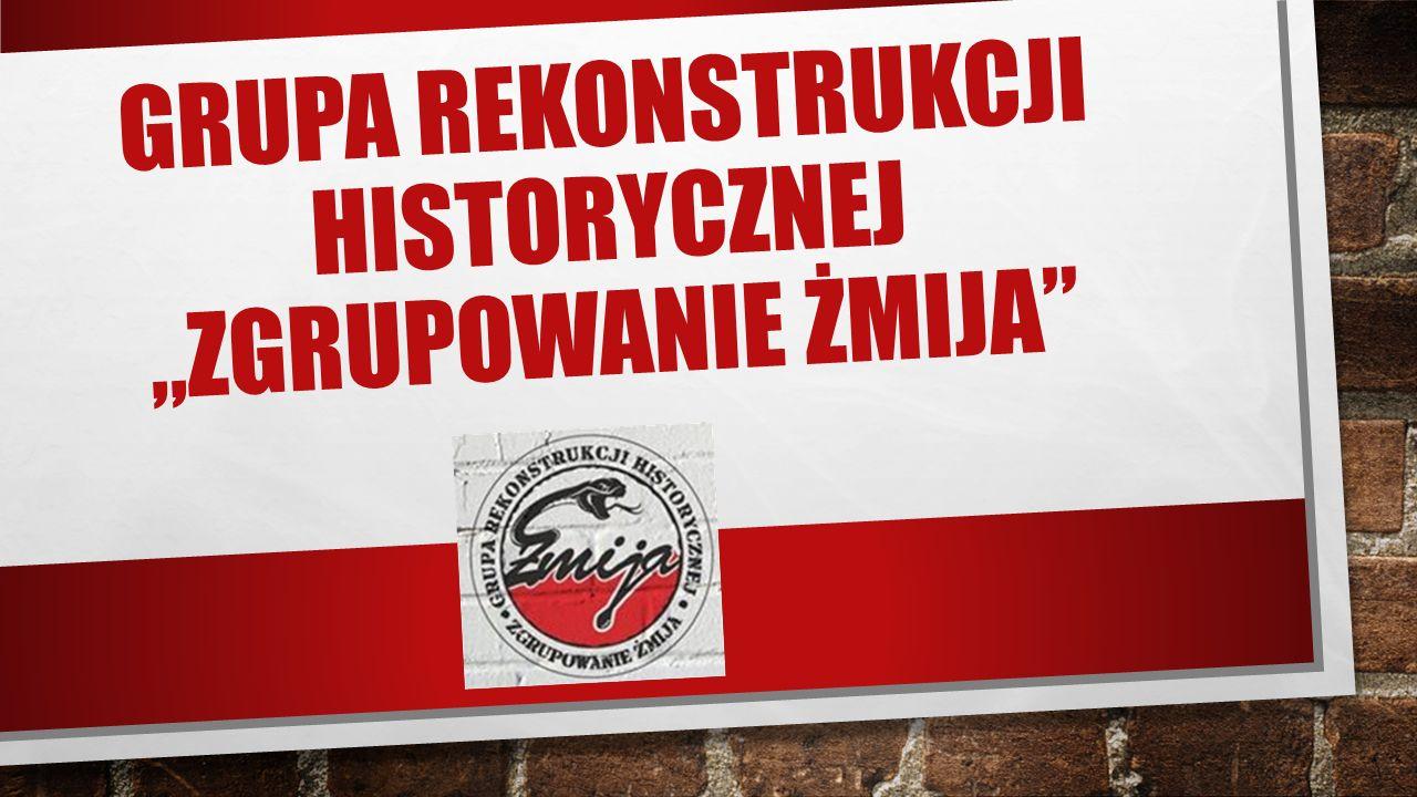 """GENEZA Pomysł na odtwarzanie historycznego """"Zgrupowania Żmija zrodził się w dniu: 1 sierpnia 2009."""