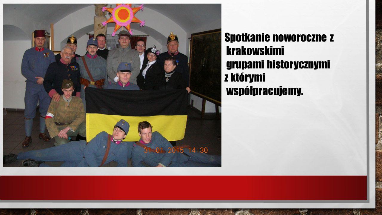 Spotkanie noworoczne z krakowskimi grupami historycznymi z którymi współpracujemy.