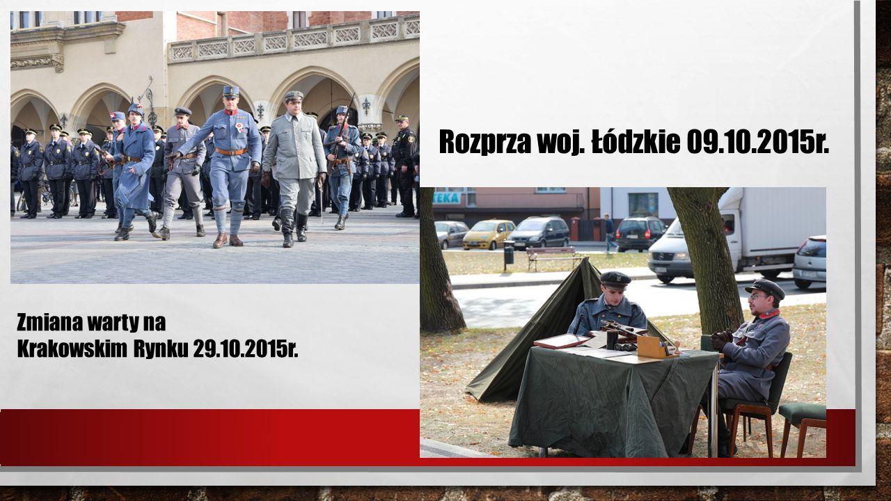 Rozprza woj. Łódzkie 09.10.2015r. Zmiana warty na Krakowskim Rynku 29.10.2015r.
