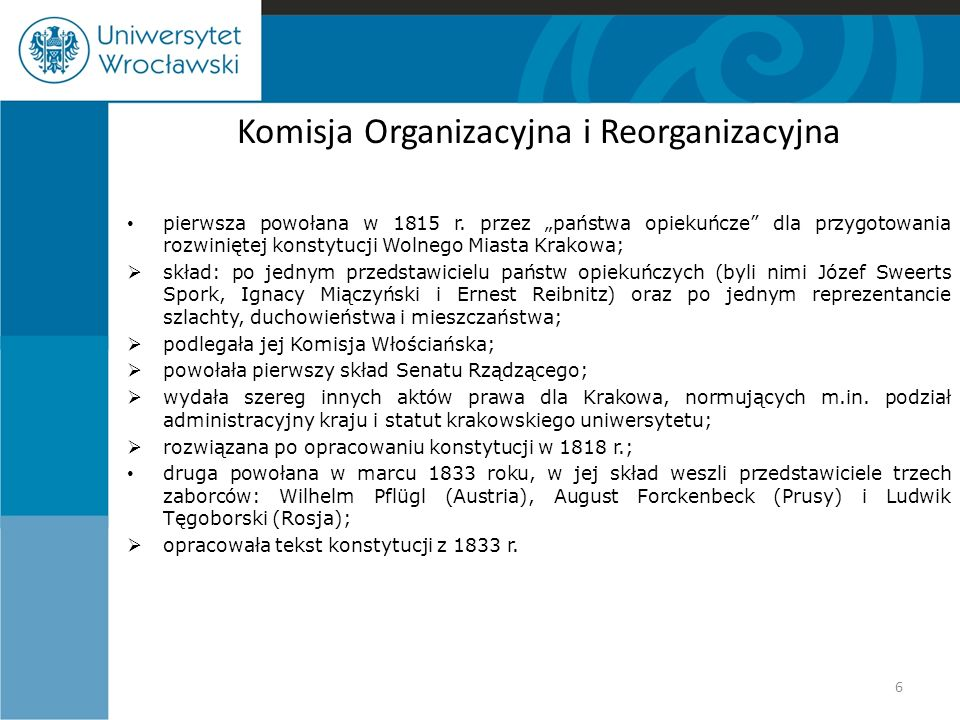 """Komisja Organizacyjna i Reorganizacyjna pierwsza powołana w 1815 r. przez """"państwa opiekuńcze"""" dla przygotowania rozwiniętej konstytucji Wolnego Miast"""