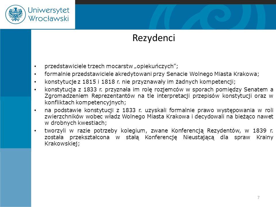 """Rezydenci przedstawiciele trzech mocarstw """"opiekuńczych""""; formalnie przedstawiciele akredytowani przy Senacie Wolnego Miasta Krakowa; konstytucje z 18"""