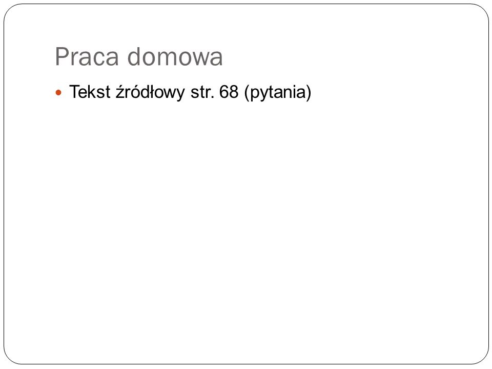 Praca domowa Tekst źródłowy str. 68 (pytania)