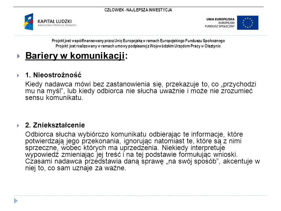 CZŁOWIEK - NAJLEPSZA INWESTYCJA Projekt jest współfinansowany przez Unię Europejską w ramach Europejskiego Funduszu Społecznego Projekt jest realizowany w ramach umowy podpisanej z Wojewódzkim Urzędem Pracy w Olsztynie  Percepcja poszerzona - to postawa otwartości na nowe informacje i gotowość do modyfikowania własnych poglądów na tej podstawie.