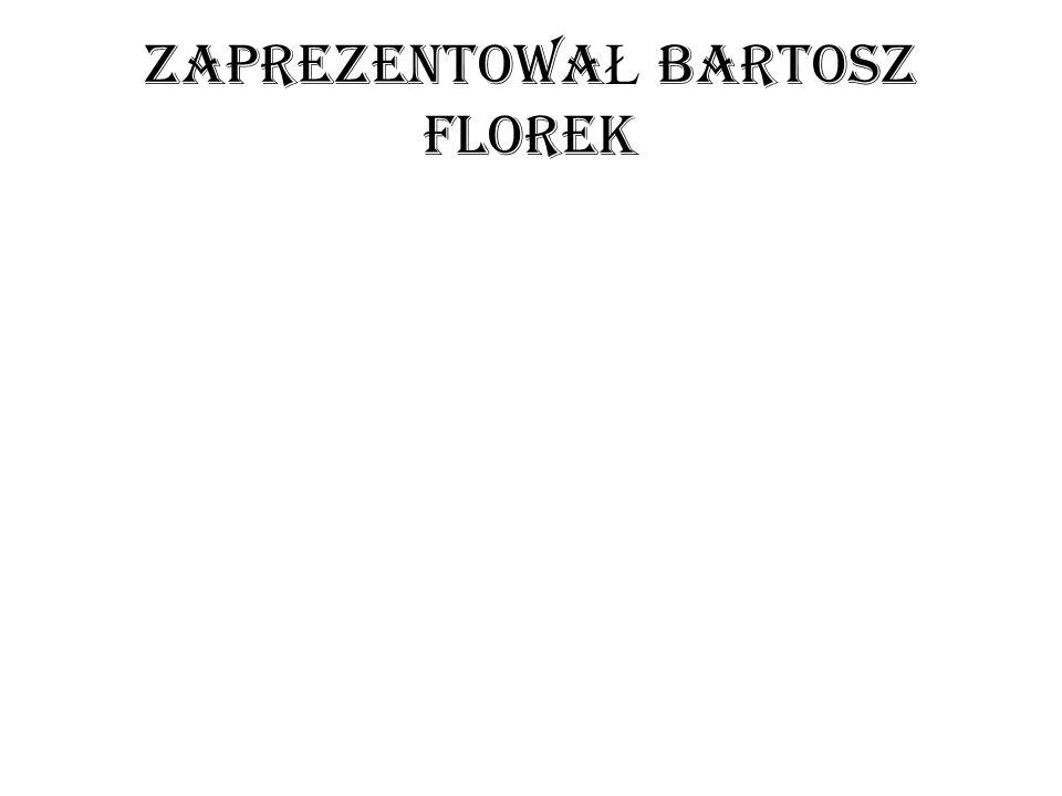 zaprezentowa Ł Bartosz florek