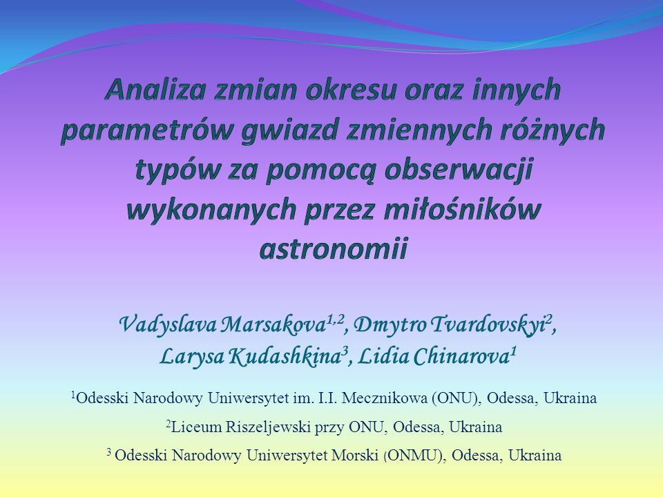 Vadyslava Marsakova 1,2, Dmytro Tvardovskyi 2, Larysa Kudashkina 3, Lidia Chinarova 1 1 Odesski Narodowy Uniwersytet im.
