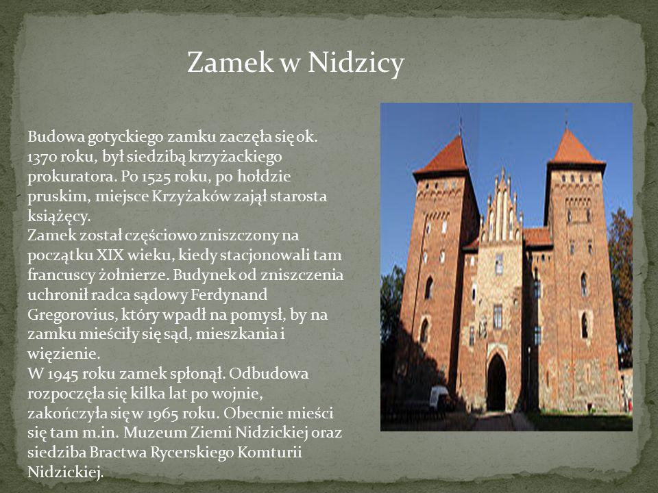 Zamek w Nidzicy Budowa gotyckiego zamku zaczęła się ok. 1370 roku, był siedzibą krzyżackiego prokuratora. Po 1525 roku, po hołdzie pruskim, miejsce Kr
