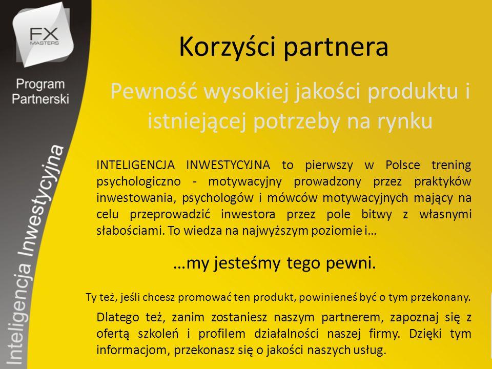 Korzyści partnera INTELIGENCJA INWESTYCYJNA to pierwszy w Polsce trening psychologiczno - motywacyjny prowadzony przez praktyków inwestowania, psychologów i mówców motywacyjnych mający na celu przeprowadzić inwestora przez pole bitwy z własnymi słabościami.