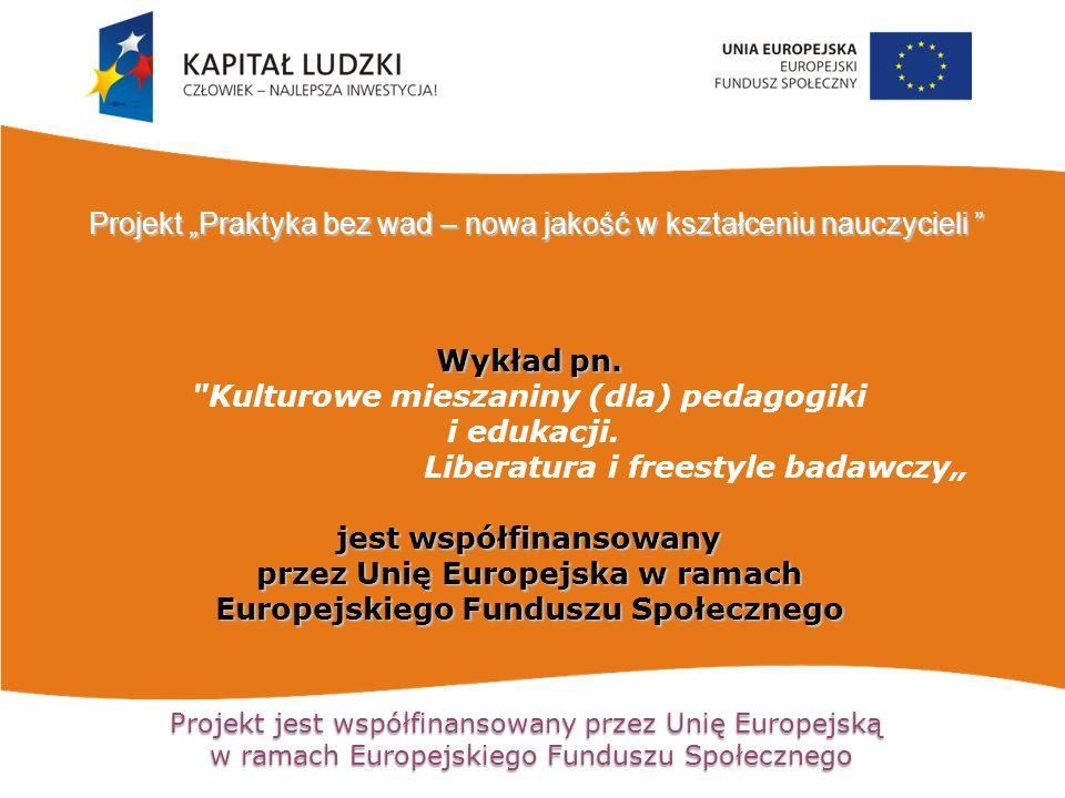 Projekt jest współfinansowany przez Unię Europejską w ramach Europejskiego Funduszu Społecznego Wykład pn.