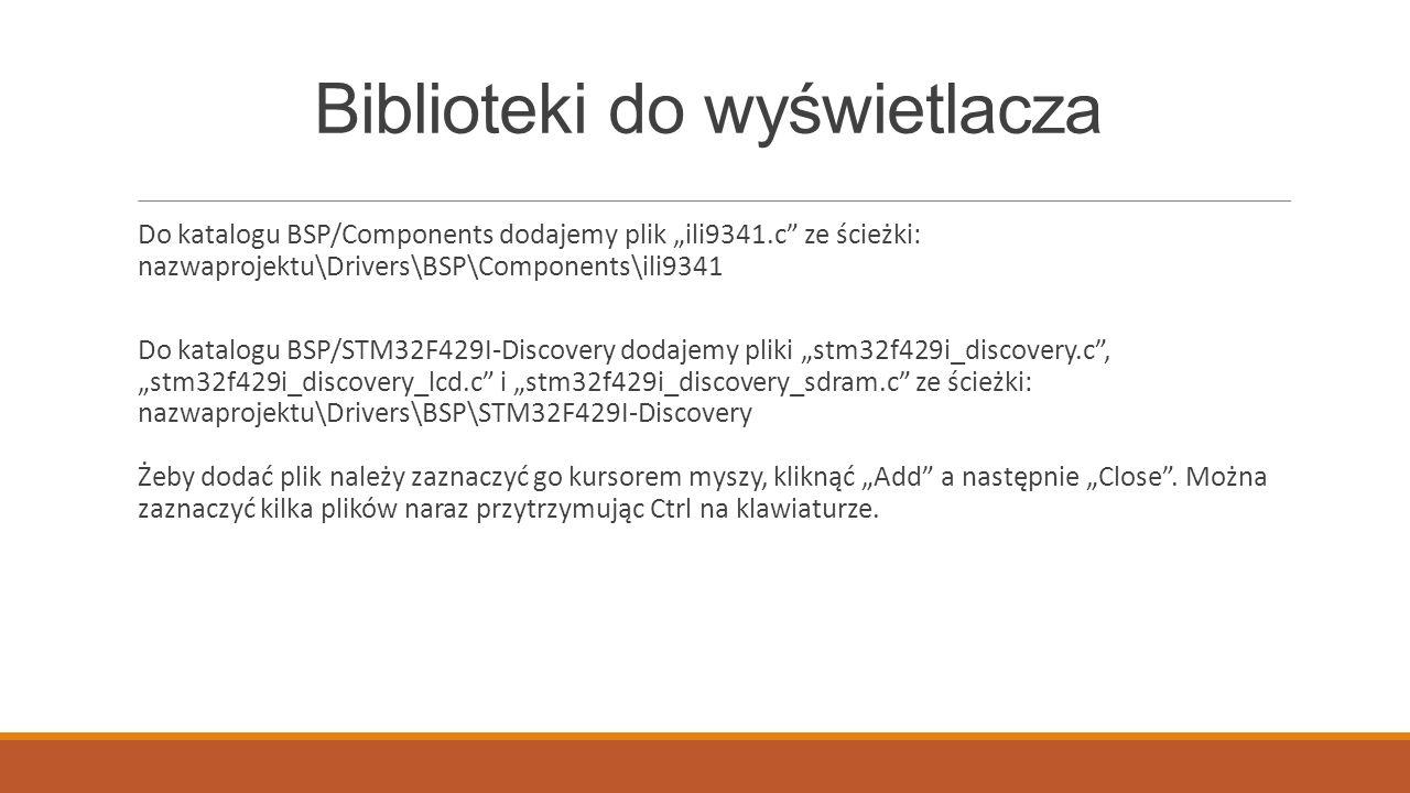"""Biblioteki do wyświetlacza Do katalogu BSP/Components dodajemy plik """"ili9341.c"""" ze ścieżki: nazwaprojektu\Drivers\BSP\Components\ili9341 Do katalogu B"""