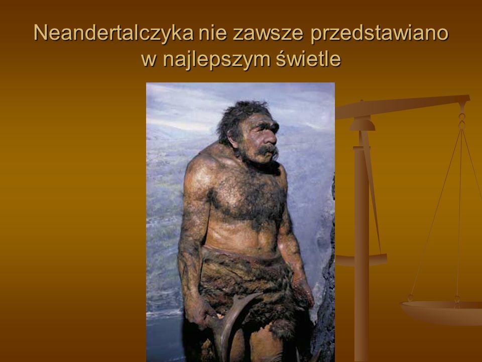 Neandertalczyka nie zawsze przedstawiano w najlepszym świetle