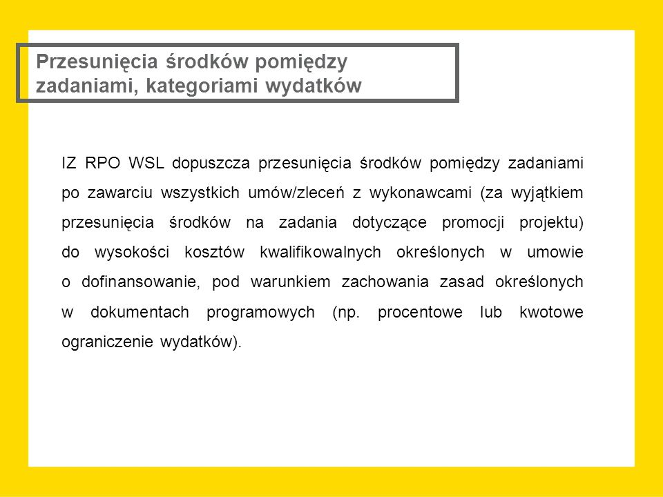 IZ RPO WSL dopuszcza przesunięcia środków pomiędzy zadaniami po zawarciu wszystkich umów/zleceń z wykonawcami (za wyjątkiem przesunięcia środków na za