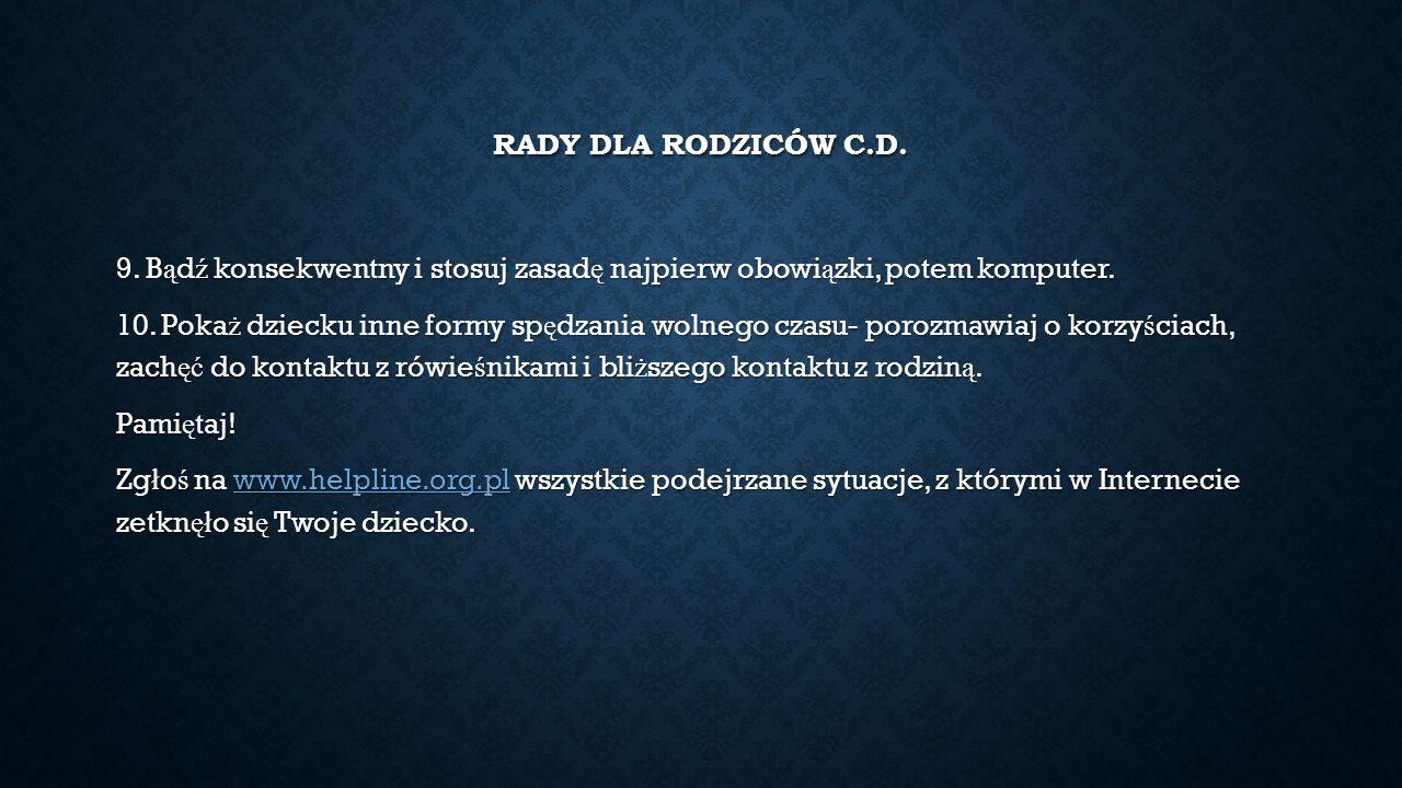 RADY DLA RODZICÓW C.D. 9.