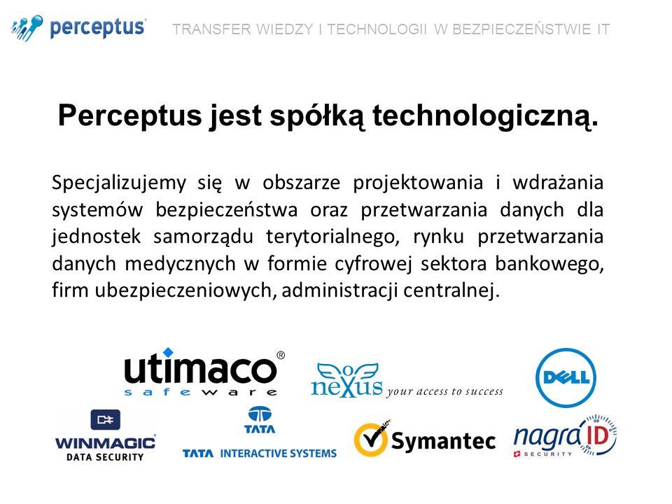 Perceptus jest spółką technologiczną. Specjalizujemy się w obszarze projektowania i wdrażania systemów bezpieczeństwa oraz przetwarzania danych dla je