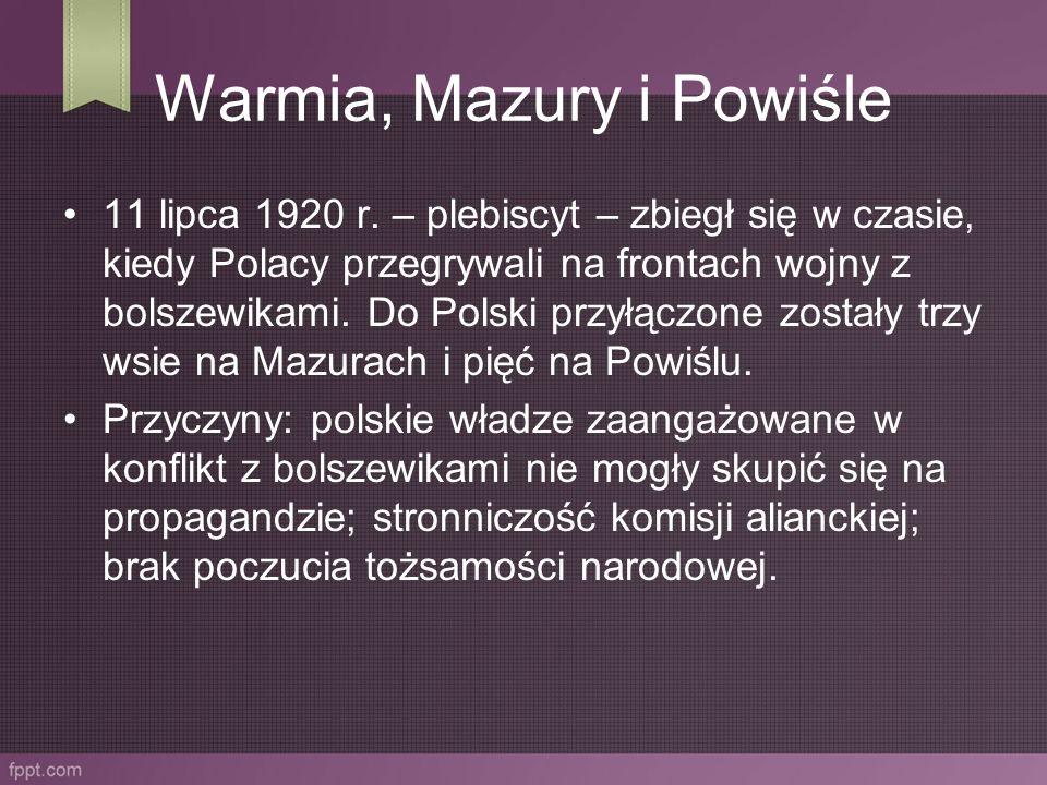 Warmia, Mazury i Powiśle 11 lipca 1920 r. – plebiscyt – zbiegł się w czasie, kiedy Polacy przegrywali na frontach wojny z bolszewikami. Do Polski przy